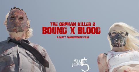 The Orphan Killer 2 Bound x Blood Created by Matt Farnsworth ©™ Full Fathom 5 Productions LLC