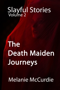Slayful Stories Volume 2 The Death Maiden Journeys